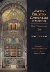 Matthew 1-13: Ancient Christian Commentary on Scripture [ACCS]