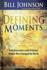 Defining Moments: God-Encounters with Ordinary People Who Changed the World - eBook