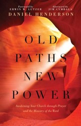 Old Paths, New Power: Awakening Your Church through Prayer and the Ministry of the Word - eBook