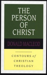 The Person of Christ: Contours of Christian Theology