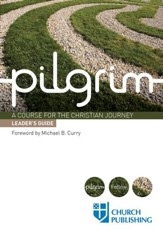 Pilgrim: A Course for the Christian Journey, Leader's Guide - eBook