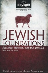 Jewish Foundations: Sacrifice, Worship and the Messiah; Participant Study Guide