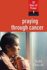 Praying Through Cancer: 28 Days of Prayer