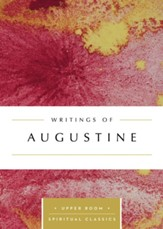 Writings of Augustine: The Upper Room Spiritual Classics