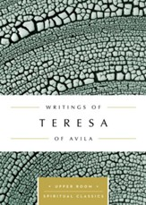 Writings of Teresa of Avila : The Upper Room Spiritual Classics