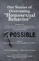Our Stories of Overcoming Homosexual Behavior - eBook