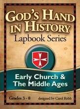 God's Hand in History Lapbook Series: The Early Church and  the Middle Ages PDF CD-ROM