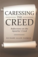 Caressing the Creed: Reflections on the Apostles' Creed - eBook