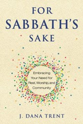 For Sabbath's Sake: Embracing Your Need for Rest, Worship, and Community - Slightly Imperfect