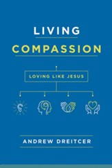 Living Compassion: Loving Like Jesus