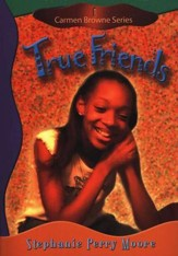 Carmen Browne Series #1: True Friends