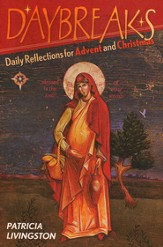 Daybreaks: Daily Reflections for Advent and Christmas (Theme: God's Grace)