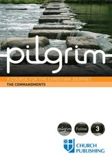 Pilgrim: A Course for the Christian Journey - The Commandments - eBook