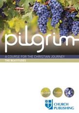 Pilgrim: A Course for the Christian Journey - The Beatitudes - eBook