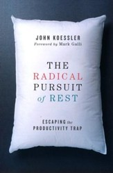 The Radical Pursuit of Rest: Escaping the Productivity Trap - eBook