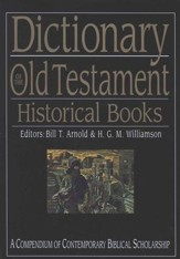 Dictionary of the Old Testament Historical Books: A Compendium of Contemporary Biblical Scholarship