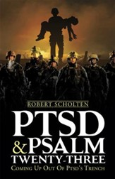 PTSD & PSALM TWENTY-THREE: Coming Up Out Of PTSD's Trench - eBook
