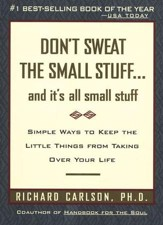 Don't Sweat the Small Stuff: And It's All Small Stuff - Slightly Imperfect
