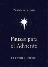 Pausas Para El Adviento, Pauses for Advent: Words of Rejoicing (Palabras de Regocijo)