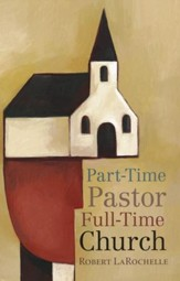 Part-Time Pastor, Full-Time Church