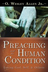Preaching and the Human Condition: Loving God, Self & Others