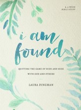 I Am Found: Quitting the Game of Hide and Seek with God and Others - eBook