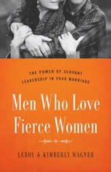Men Who Love Fierce Women: The Power of Servant Leadership in Your Marriage - eBook