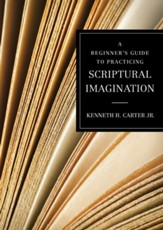 A Beginner's Guide to Practicing Scriptural Imagination