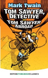 Tom Sawyer, Detective and Tom Sawyer Abroad