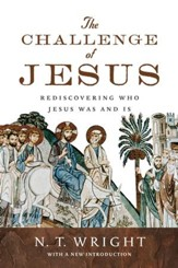 The Challenge of Jesus: Rediscovering Who Jesus Was and Is - eBook