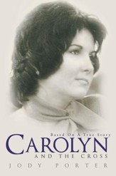Carolyn and the Cross: Based on a True Story - eBook