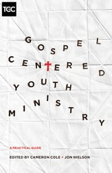 Gospel-Centered Youth Ministry: A Practical Guide - eBook