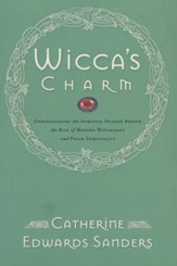 Wicca's Charm: Understanding the Spiritual Hunger Behind the Rise of Modern Witchcraft