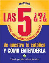 Las 5 Preguntas de Nuestra Fe Católica, Líder  (The 5 W's of Our Catholic Faith, Leader's Guide)