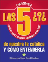 Las 5 Preguntas de Nuestra Fe Católica  (The 5 W's of Our Catholic Faith)
