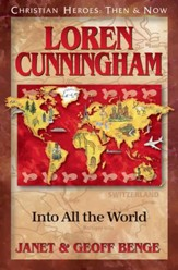 Loren Cunningham: Into All the World