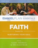 Faith Study Guide, Daniel Plan Essentials Series