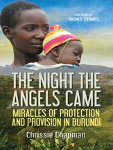The Night the Angels Came: Miracles of protection and provision in Burundi - eBook