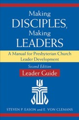 Making Disciples, Making Leaders-Leader Guide, Second Edition: A Manual for Presbyterian Church Leader Development - eBook