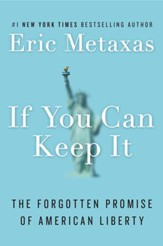 If You Can Keep It: The Forgotten Promise of American Liberty - eBook