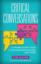 Critical Conversations: A Christian Parents' Guide to Discussing Homosexuality with Teens - eBook