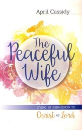The Peaceful Wife: Living in Submission to Christ as Lord - eBook