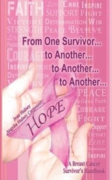 From One Survivor... to Another... to Another... to Another...: A Breast Cancer Survivors Handbook - eBook