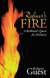 Refiners Fire: A Redheads Quest for Holiness - eBook