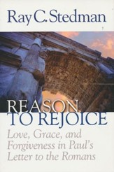 Reason to Rejoice: Love, Grace, and Forgiveness in Paul's Letter to the Romans - eBook