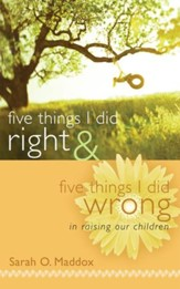 Five Things I Did Right & Five Things I Did Wrong In Raising My Children / Digital original - eBook