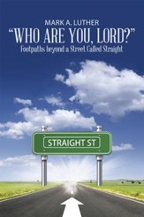Who Are You, Lord?: Footpaths beyond a Street Called Straight - eBook