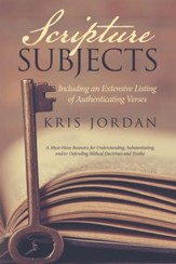 Scripture Subjects: Including an Extensive Listing of Authenticating Verses - eBook