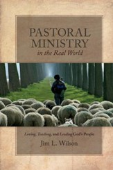 Pastoral Ministry in the Real World: Loving, Teaching, and Leading God's People - eBook