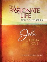 John: Eternal Love 12-Week Bible Study Guide - eBook